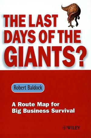 The Last Days of the Giants?: A Route Map for Big Business Survival