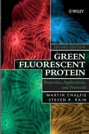 Green Fluorescent Protein: Properties, Applications and Protocols, 2nd Edition