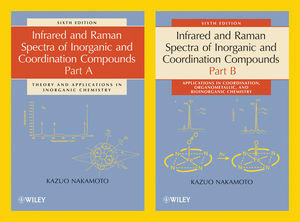 Infrared and Raman Spectra of Inorganic and Coordination Compounds, Part A and Part B, 2 Volume Set, 6th Edition