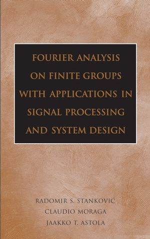 Fourier Analysis on Finite Groups with Applications in Signal Processing and System Design (0471745421) cover image