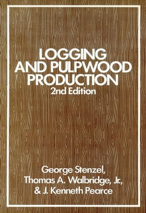Logging and Pulpwood Production, 2nd Edition