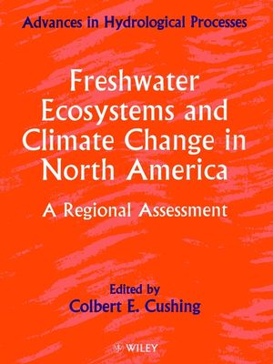 Freshwater Ecosystems and Climate Change in North America: A Regional Assessment (0471978221) cover image