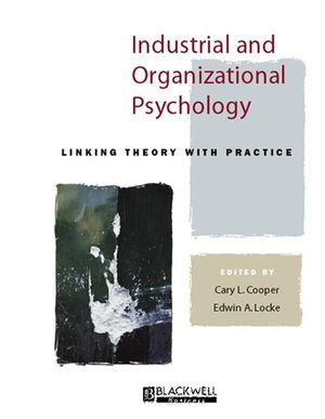 Industrial and Organizational Psychology: Linking Theory with Practice