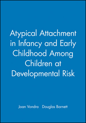 Atypical Attachment in Infancy and Early Childhood Among Children at Developmental Risk