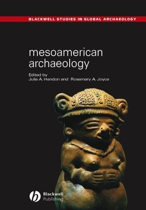 Mesoamerican Archaeology: Theory and Practice (0631230521) cover image