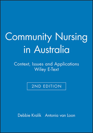 Community Nursing in Australia: Context, Issues and Applications, 2e Wiley E-Text