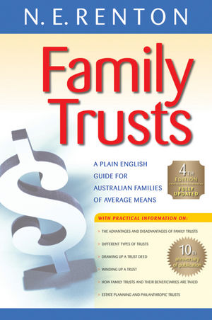 Family Trusts: A Plain English Guide for Australian Families of Average Means, 4th Edition