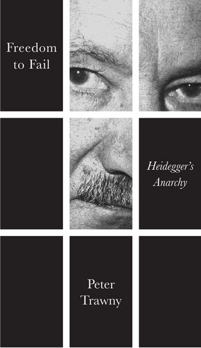 Freedom to Fail: Heidegger's Anarchy