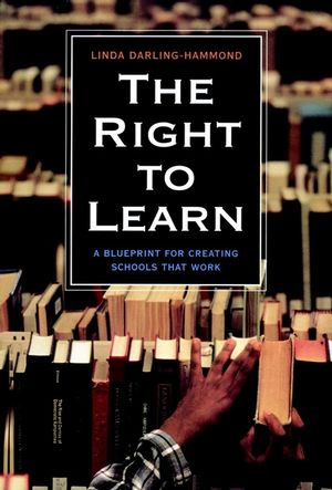 The Right to Learn: A Blueprint for Creating Schools That Work (0787959421) cover image