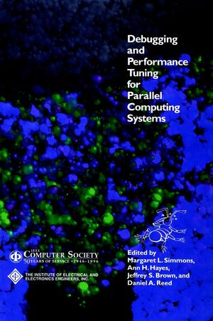 Debugging and Performance Tuning for Parallel Computing Systems (0818674121) cover image