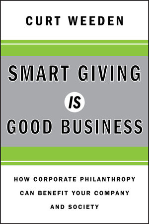 Smart Giving Is Good Business: How Corporate Philanthropy Can Benefit Your Company and Society (1118001621) cover image