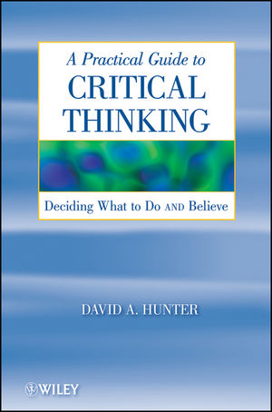 A Practical Guide to Critical Thinking: Deciding What to Do and Believe (1118030621) cover image