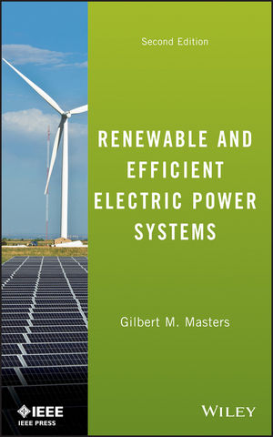 Renewable and Efficient Electric Power Systems, 2nd Edition
