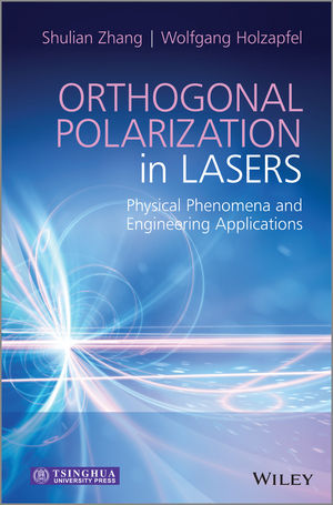 Orthogonal Polarization in Lasers : Physical Phenomena and Engineering Applications (1118346521) cover image