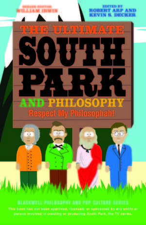 The Ultimate South Park and Philosophy: Respect My Philosophah! (1118389921) cover image