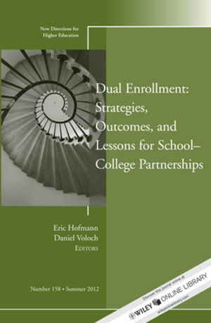 Dual Enrollment: Strategies, Outcomes, and Lessons for School-College Partnerships: New Directions for Higher Education, Number 158 (1118485521) cover image