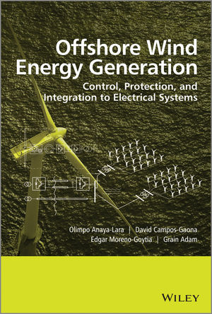 Offshore Wind Energy Generation: Control, Protection, and Integration to Electrical Systems (1118539621) cover image