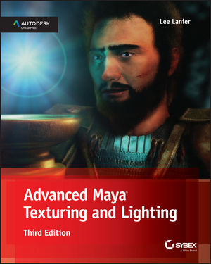 Advanced Maya Texturing and Lighting, 3rd Edition