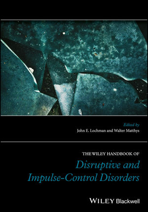 The Wiley Handbook of Disruptive and Impulse-Control Disorders (1119092221) cover image