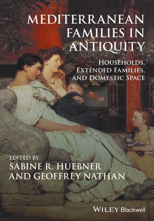 Mediterranean Families in Antiquity: Households, Extended Families, and Domestic Space (1119143721) cover image