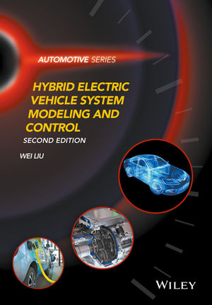 Hybrid Electric Vehicle System Modeling and Control, 2nd Edition