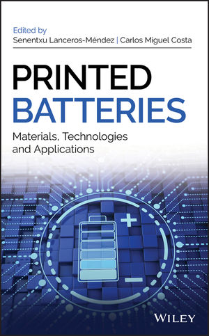 Printed Batteries: Materials, Technologies and Applications
