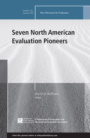 Seven North American Evaluation Pioneers: New Directions for Evaluation, Number 150