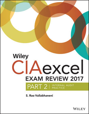 Wiley CIAexcel Exam Review 2017, Part 2: Internal Audit Practice, 8th Edition (1119439221) cover image