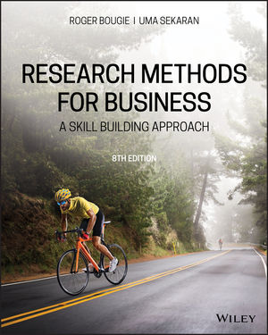 Research Methods For Business: A Skill Building Approach, 8th Edition