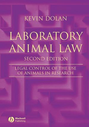 Laboratory Animal Law: Legal Control of the Use of Animals in Research, 2nd Edition