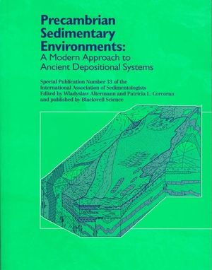 Precambrian Sedimentary Environments: A Modern Approach to Ancient Depositional Systems (Special Publication 33 of the IAS) (1444304321) cover image