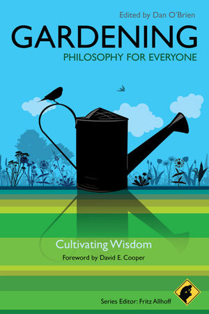 Gardening - Philosophy for Everyone: Cultivating Wisdom (1444341421) cover image