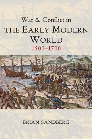 War and Conflict in the Early Modern World: 1500 - 1700 (1509503021) cover image
