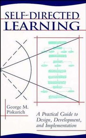 Self-Directed Learning: A Practical Guide to Design, Development, and Implementation