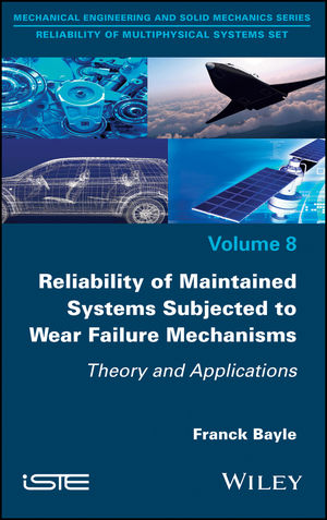 Reliability of Maintained Systems Subjected to Wear Failure Mechanisms: Theory and Applications