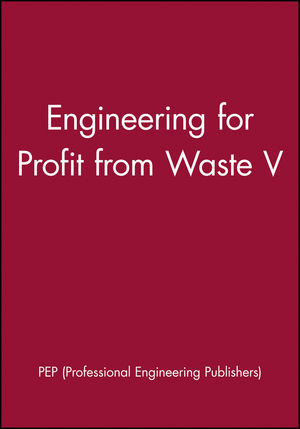 Engineering for Profit from Waste V