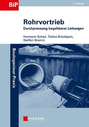 Rohrvortrieb: Durchpressung begehbarer Leitungen, 2. Auflage