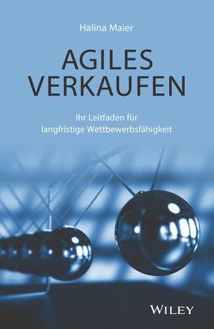 Agiles Verkaufen: Ihr Leitfaden für langfristige Wettbewerbsfähigkeit