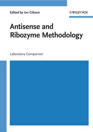 Antisense and Ribozyme Methodology: Laboratory Companion