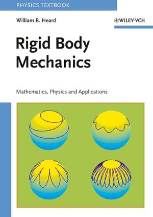 Rigid Body Mechanics: Mathematics, Physics and Applications (3527618821) cover image