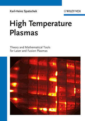 High Temperature Plasmas: Theory and Mathematical Tools for Laser and Fusion Plasmas (3527638121) cover image