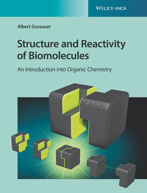 Structure and Reactivity of Biomolecules: An Introduction into Organic Chemistry
