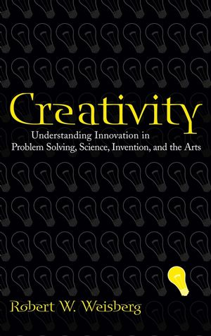Creativity: Understanding Innovation in Problem Solving, Science, Invention, and the Arts (0470036222) cover image