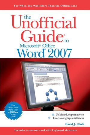 The Unofficial Guide to Microsoft Office Word 2007