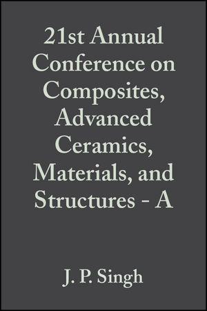 21st Annual Conference on Composites, Advanced Ceramics, Materials, and Structures - A, Volume 18, Issue 3