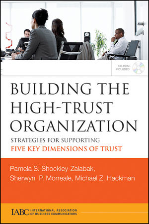Building the High-Trust Organization: Strategies for Supporting Five Key Dimensions of Trust (0470394722) cover image