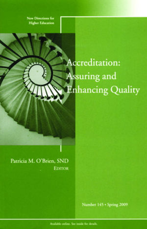 Accreditation: Assuring and Enhancing Quality: New Directions for <span class='search-highlight'>Higher</span> <span class='search-highlight'>Education</span>, Number 145