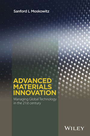 Advanced Materials Innovation: Managing Global Technology in the 21st century