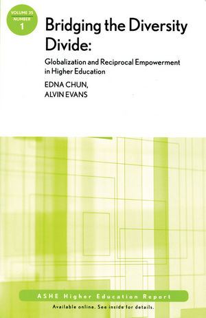 Bridging the Diversity Divide: Globalization and Reciprocal Empowerment in Higher Education: ASHE Higher Education Report, Volume 35, Number 1
