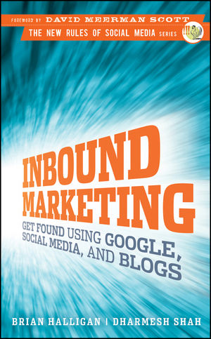 Inbound Marketing: Get Found Using Google, Social Media, and Blogs  (0470550422) cover image